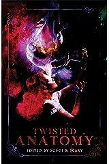 Twisted Anatomy: A Body Horror Anthology Kindle Edition