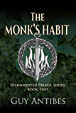 The Monk's Habit (The Disinherited Prince Series Book 2) (English Edition)
