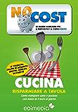 Cucina. Risparmiare a tavola (Low Cost Vol. 4)