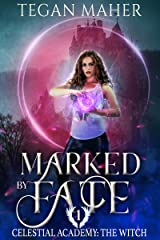 Marked by Fate: Celestial Academy: The Witch Book 1 Kindle Edition