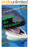 A FILHA DO PESCADOR: Conto popular