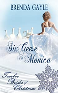 Six Geese For Monica (Twelve Brides of Christmas Book 6)