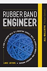 Rubber Band Engineer: All-Ballistic Pocket Edition: From a Slingshot Rifle to a Mousetrap Catapult, Build 10 Guerrilla Gadgets from Household Hardware Hardcover