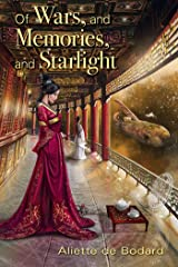 Of Wars, and Memories, and Starlight Kindle Edition