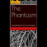 The Phantasm: A psychological-thriller screenplay (English Edition)