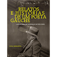 Relatos e Histórias de um Poeta Gauche: A (auto)biografia não autorizada de um poeta fodido
