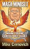 MAGA Mindset: Making YOU and America Great Again