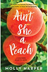 Ain't She a Peach (Southern Eclectic Book 4) Kindle Edition