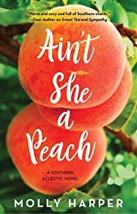 Ain't She a Peach (Southern Eclectic Book 4)