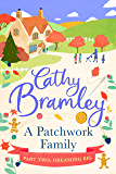 A Patchwork Family - Part Two: Dreaming Big