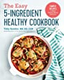 Easy 5-Ingredient Healthy Cookbook: Simple Recipes to Make Healthy Eating Delicious