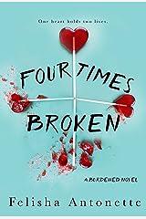 Four Times Broken: A Burdened Novel Book 1 Kindle Edition