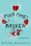 Four Times Broken: A Burdened Novel Book 1