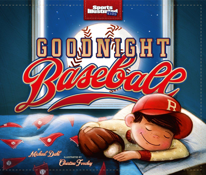 Read Online Goodnight Baseball (Sports Illustrated Kids Bedtime Books) pdf epub