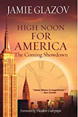 High Noon for America: The Coming Showdown Kindle Edition