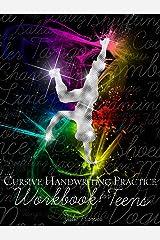 Cursive Handwriting Practice Workbook for Teens Kindle Edition