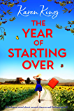 The Year of Starting Over: A feel good novel about second chances and finding yourself