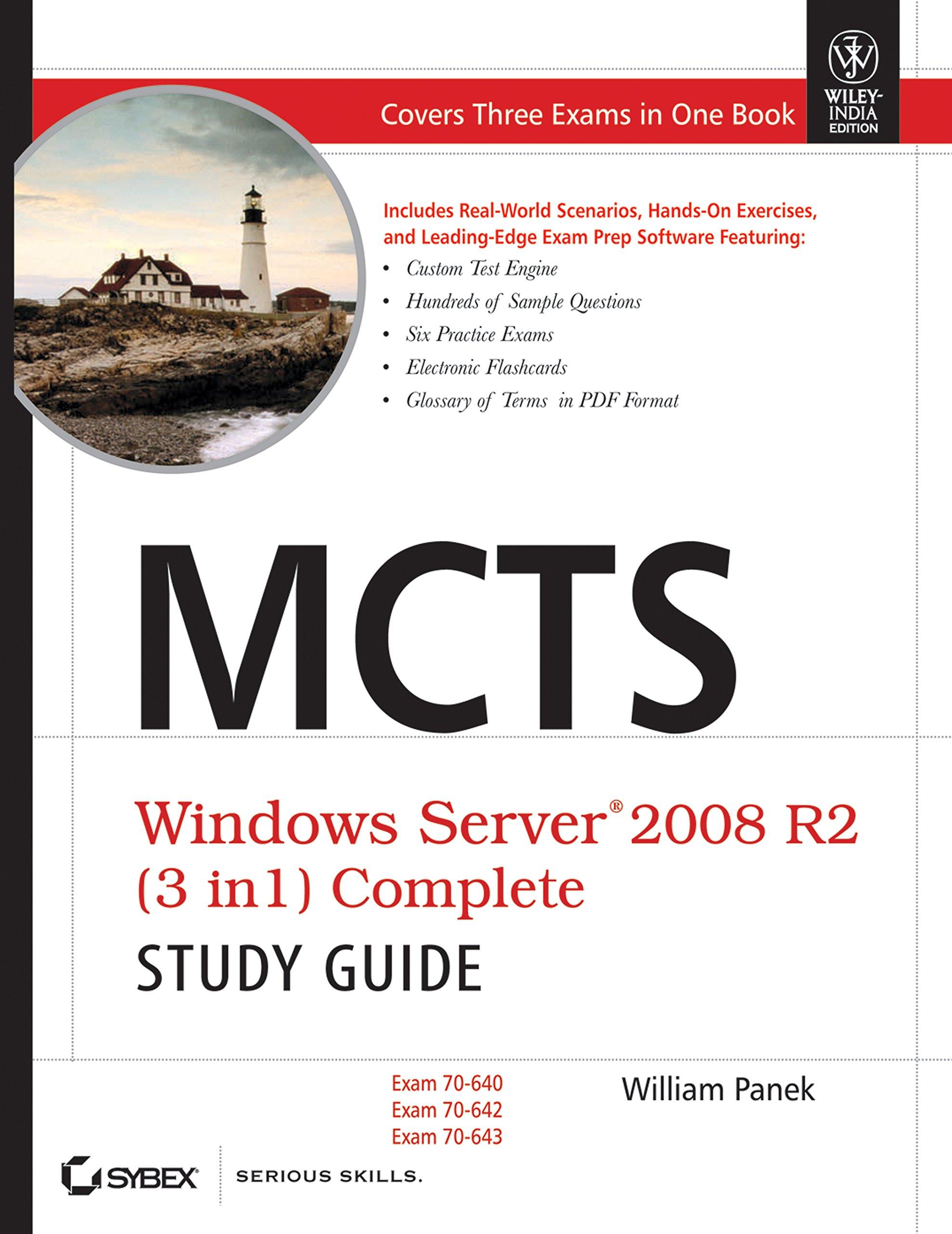 MCTS Windows Server 2008 R2 (3 in 1) Complete Study Guide: Exam 70-640, 70-642,  70-643: William Panek: 9788126531547: Amazon.com: Books