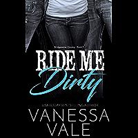 Ride Me Dirty (Bridgewater County Book 1) (English Edition)