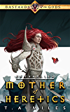Mother of Heretics: Bastards of the Gods Dark Fantasy (Enthraller Book 2)
