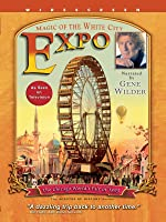 Expo - Magic of the White City