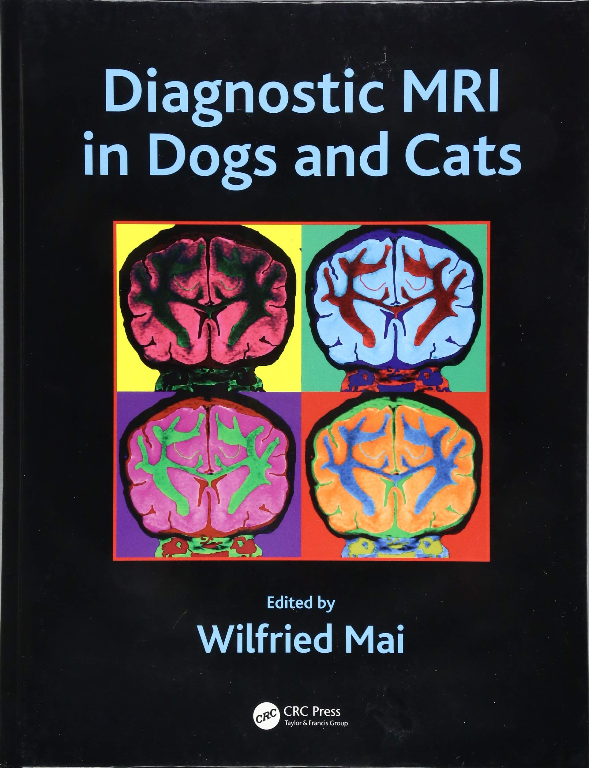 Diagnostic MRI in Dogs and Cats by CRC Press