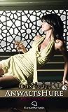 Anwaltshure 3 | Erotischer Roman: Sex, Leidenschaft, Erotik und Lust (Anwaltshure Roman)