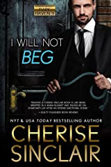 I Will Not Beg (Mountain Masters & Dark Haven Book 9) Kindle Edition