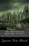 The Hell Patrol Episodes 3 and 4: Widow Maker/Waiting for Darkness