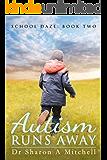 Autism Runs Away: Book Two of the School Daze Series
