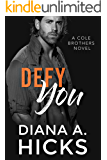 Defy You: A Fake Fiancée Mafia Romance Novel (Cole Brothers Series Book 6)