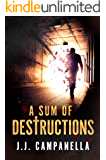 A Sum of Destructions