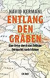 Entlang den Gräben: Eine Reise durch das östliche Europa bis nach Isfahan (German Edition)