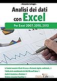 Analisi dei dati con Excel: Per Excel 2007, 2010, 2013