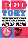 Red Tory: How Left and Right have Broken Britain and How we can Fix It