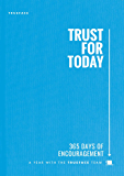 Trust for Today: 365 Days of Encouragement With the Trueface Team