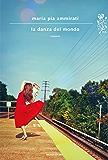 La danza del mondo (Scrittori italiani e stranieri)
