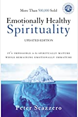 Emotionally Healthy Spirituality: It's Impossible to Be Spiritually Mature, While Remaining Emotionally Immature Paperback