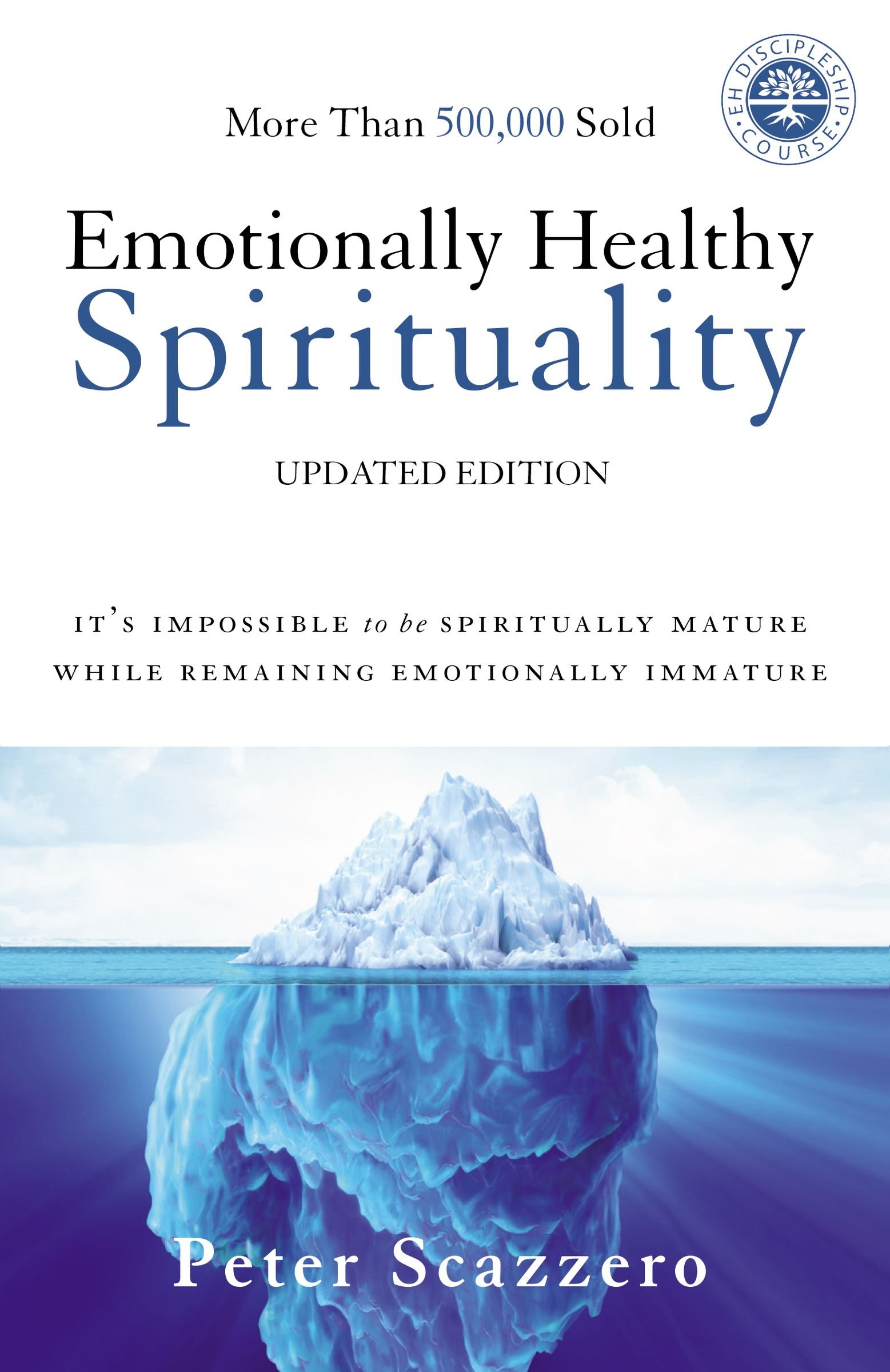 Emotionally Healthy Spirituality: It's Impossible to Be Spiritually Mature, While Remaining Emotionally Immature by HarperCollins Christian Pub.