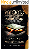 MAGICK: It's All In Your Head