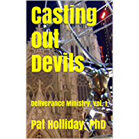 Casting out Devils (Deliverance Ministry Book 1)