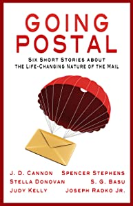 Going Postal: Six Short Stories about the Life-Changing Nature of the Mail