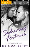Seducing Fortune (A Serendipity Novel Book 3)
