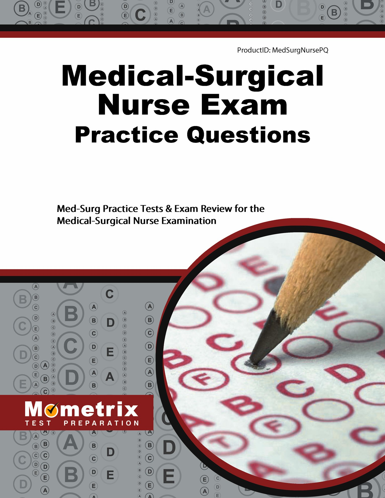 Medical-Surgical Nurse Exam Practice Questions: Med-Surg Practice Tests & Exam Review for the Medical-Surgical Nurse Examination by Mometrix Media LLC