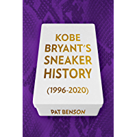 Kobe Bryant's Sneaker History (1996-2020) (English Edition)