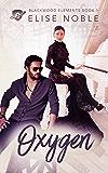 Oxygen (Blackwood Elements Book 1) (English Edition)