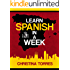 Spanish: Learn Spanish in a Week (Spanish Language Learning Secrets Book 1)