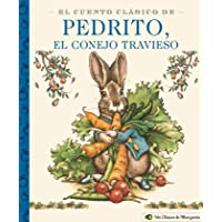 El Cuento Clásico de Pedrito, El Conejo Travieso: A Little Apple Classic (Spanish Edition of Classic Tale of Peter…