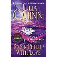 To Sir Phillip, With Love: Bridgerton (Bridgertons Book 5)