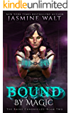 Bound by Magic (The Baine Chronicles Book 2)